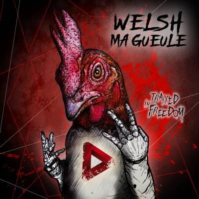 Trapped In Freedom - Welsh Ma Gueule