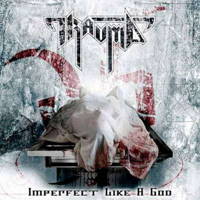 Trauma - Imperfect Like A God (chronique)