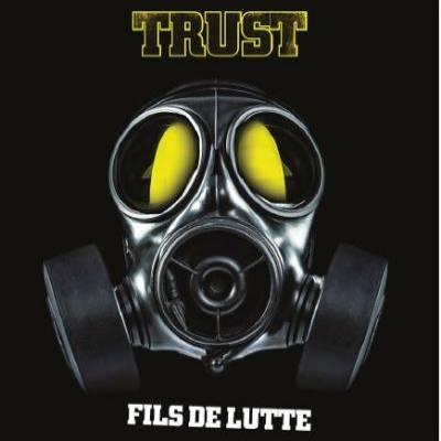 Trust - Fils de Lutte (Chronique)