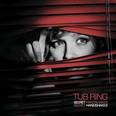 Tub Ring - Secret Handshakes