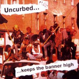 Uncurbed - ...Keeps The Banner High