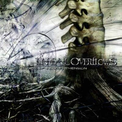 Unreal Overflows - Architecture of Incomprehension (chronique)