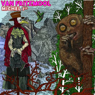 Van Fritzmool - Michel 1er (Chronique)