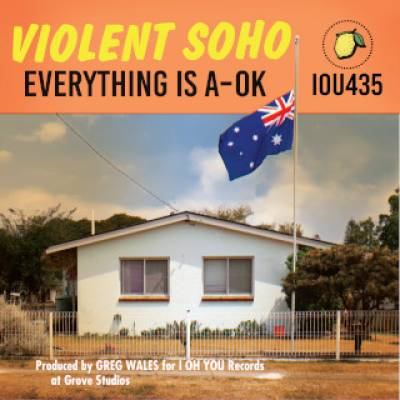 Violent Soho - Everything is A-OK (Chronique)