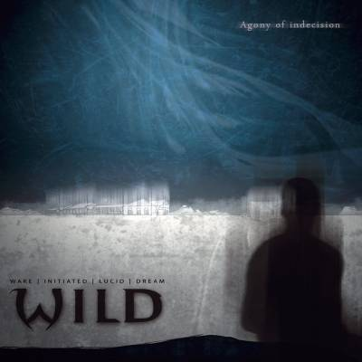 W.i.l.d - Agony of Indecision (chronique)