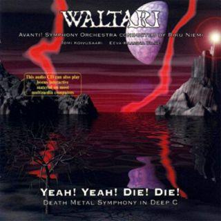 Waltari - Yeah! Yeah! Die! Die! - Death Metal Symphony in Deep C (chronique)