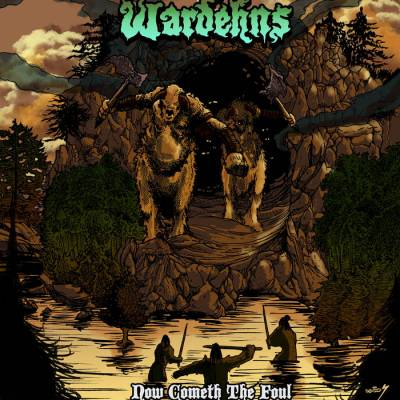 Wardehns - Now Cometh The Foul  (chronique)