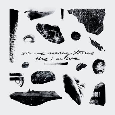We Are Among Storms - The I In We