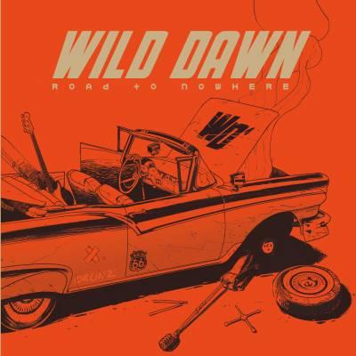 Wild Dawn - Road To Nowhere