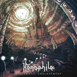 Xenophile - Systematic Enslavement
