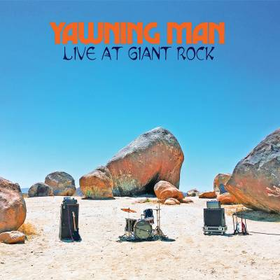 Yawning Man - Live At Giant Rock (chronique)