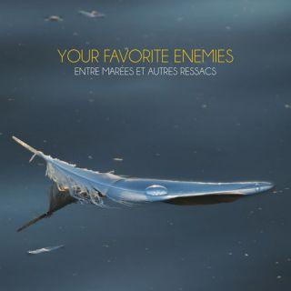 Your Favorite Enemies - Entre marées et autres ressacs