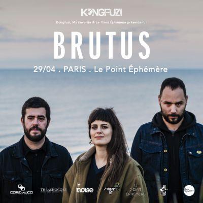 BRUTUS au Point Ephémère à Paris le 29 avril 2019