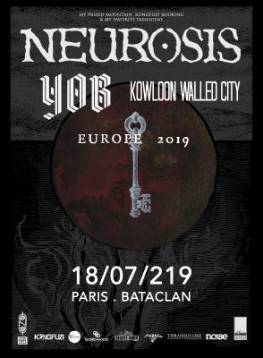 Neurosis + Yob + Kowloon Walled City au Bataclan à Paris le 18 juillet 2019
