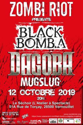 BLACK BOMB A + Dagoba + Mugslug au Séchoir (L'Atelier À Spectacle) le 12 octobre 2019