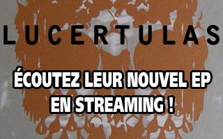 Lucertulas : écoutez le nouvel EP Anatomyak en streaming ! - Et en exclusivité française !