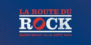 La route du rock 2014 - Notre report du 13 au 15 août
