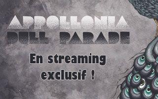 Appollonia : le nouvel album 'dull parade' en streaming en exclusivité
