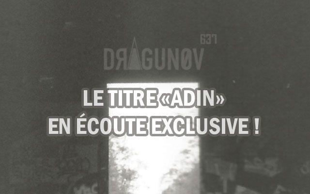 DRAGUNOV : le titre Adin en écoute exclusive