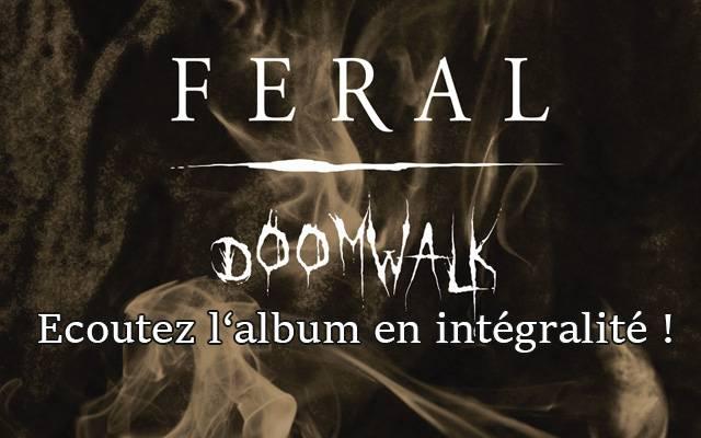 Feral - Doomwalk : écoutez l'album en exclusivité !