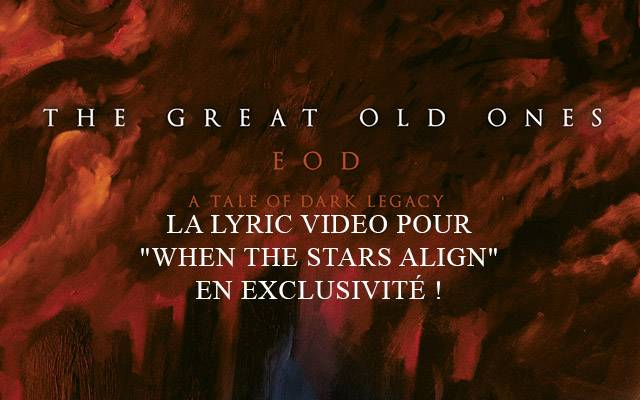 The Great Old Ones : la lyric video de when the stars align en exclusivité !