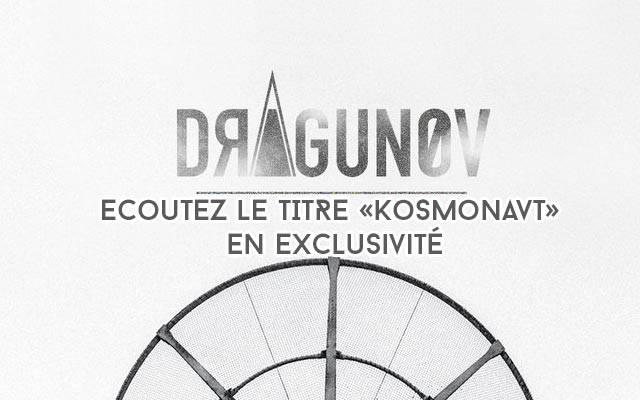 DRAGUNOV : écoutez leur titre