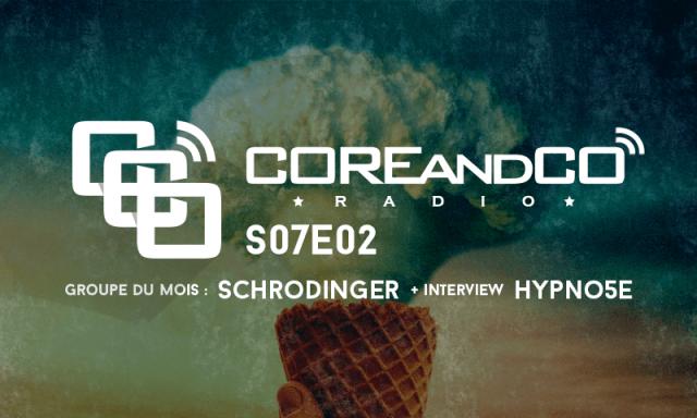 COREandCO radio S07E02  (dossier)