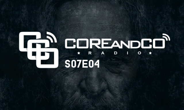 COREandCO radio S07E04