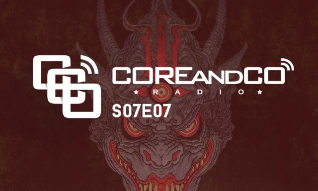 COREandCO radio S07E07  (dossier)