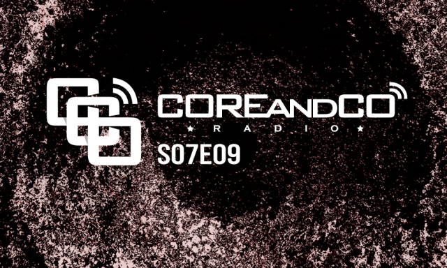 COREandCO radio S07E09 - avec interview DRONTE
