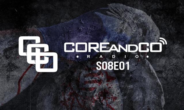 COREandCO radio S08E01 (dossier)