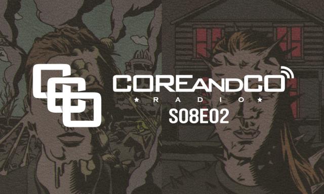 COREandCO radio S08E02 (dossier)