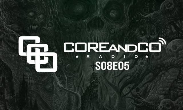 COREandCO radio S08E05 - avec interview Antropofago (dossier)