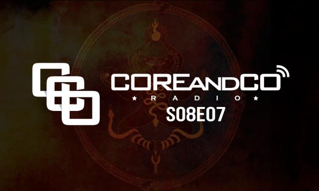 COREandCO radio S08E07