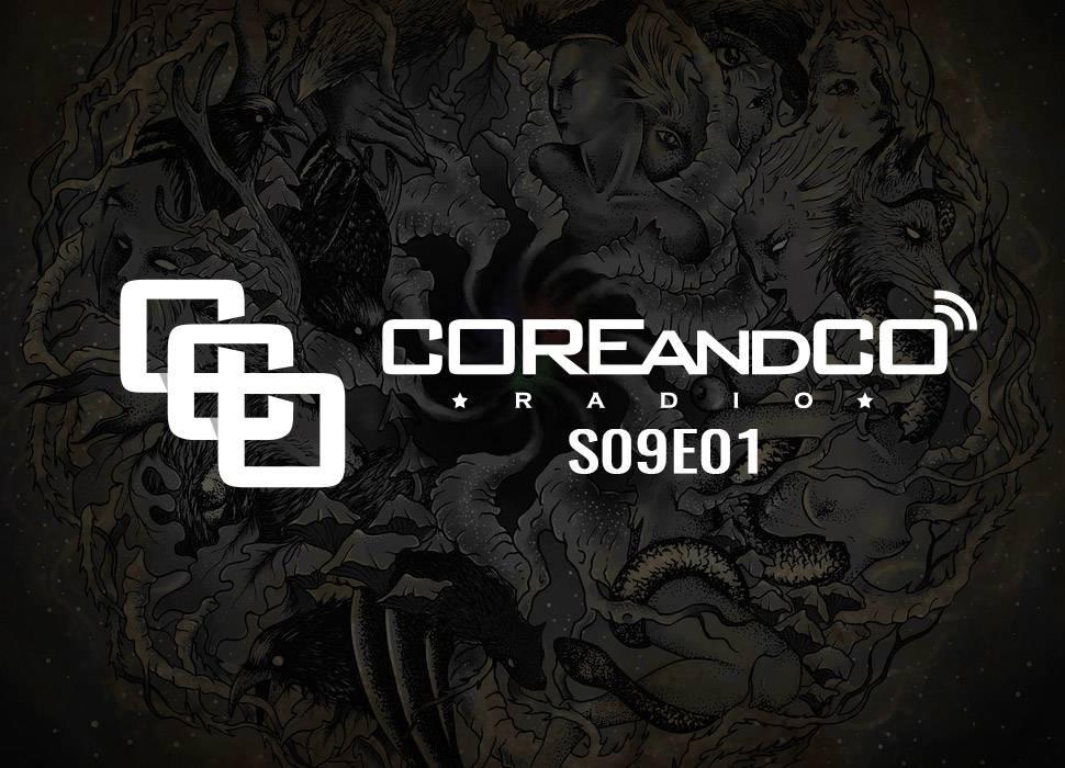 COREandCO radio S09E01
