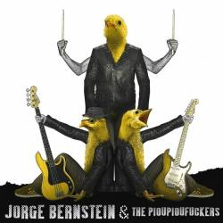 Jorge Bernstein & The Pioupioufuckers (groupe)