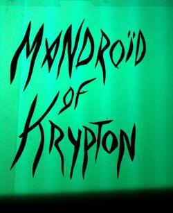 Mandroïd Of Krypton (groupe)