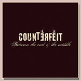 Counterfeit - Between the End & the Middle