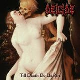 Deicide - Till Death Do Us Part (chronique)