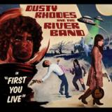 chronique Dusty Rhodes and the River Band - First You Live