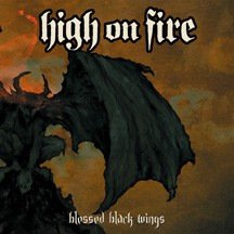 HIGH ON FIRE - Blessed Black Wings