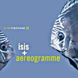 Isis + Aereogramme - In the Fishtank (chronique)