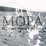 My Own Private Alaska - My Own Private Alaska