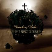 Monkey hole - Termites Don't Respect The Temple Of God