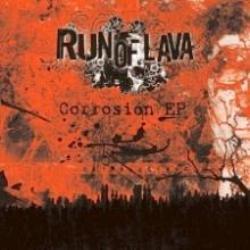 Run Of Lava - Corrosion (chronique)