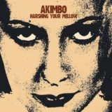 Akimbo - Harshing your mellow (réédition)