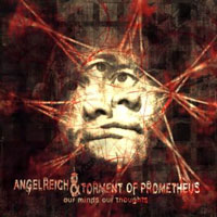 Angelreich + Torment of Prometheus - Our Minds Our Thoughts