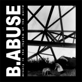 B.Abuse - Misery is the rythm of the world