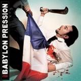 Babylon Pression - Travaille, Consomme et Meurs