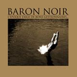 Baron noir - L'époque Exige De Bons Gestionnaires